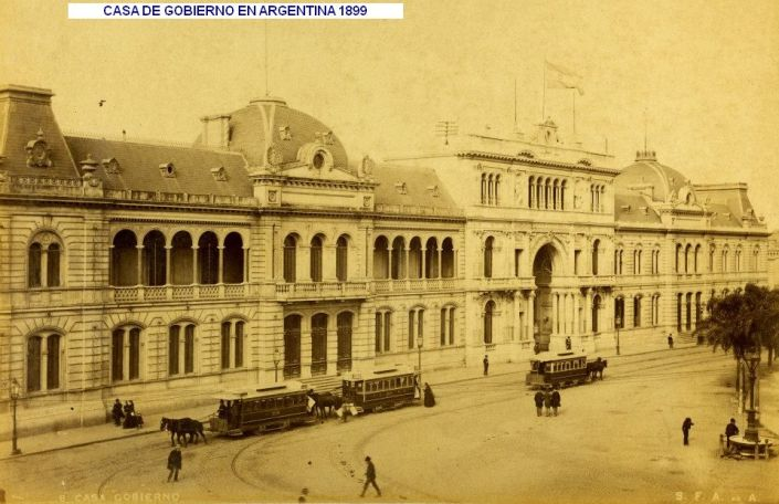 CASA DE GOBIERNO ARGENTINA -1899